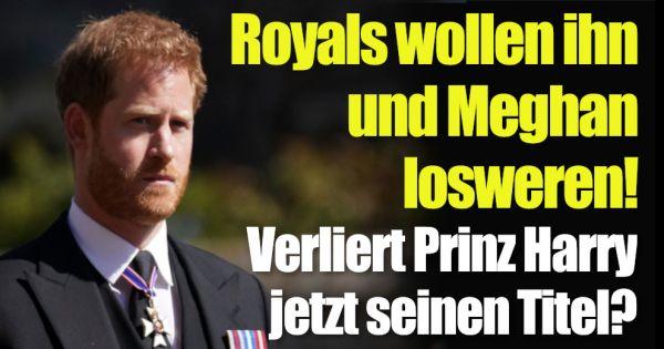 Prinz Harry und Meghan Markle: Nach öffentlicher Attacke: Meghan und Harry sollen ihre Titel abgeben!
