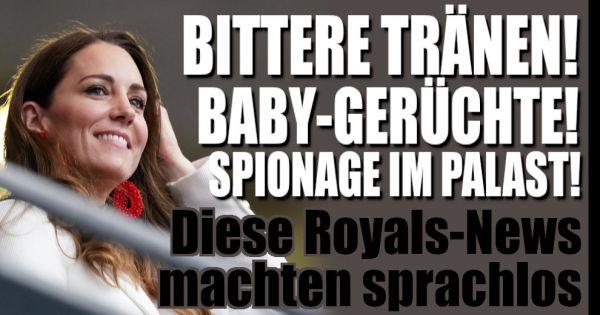 Kate Middleton, Prinz Harry und Co.: Bittere Tränen, Baby-News und Spionage! DAS waren die Royals-News